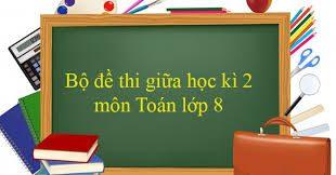 de-thi-giua-ki-2-toan-8